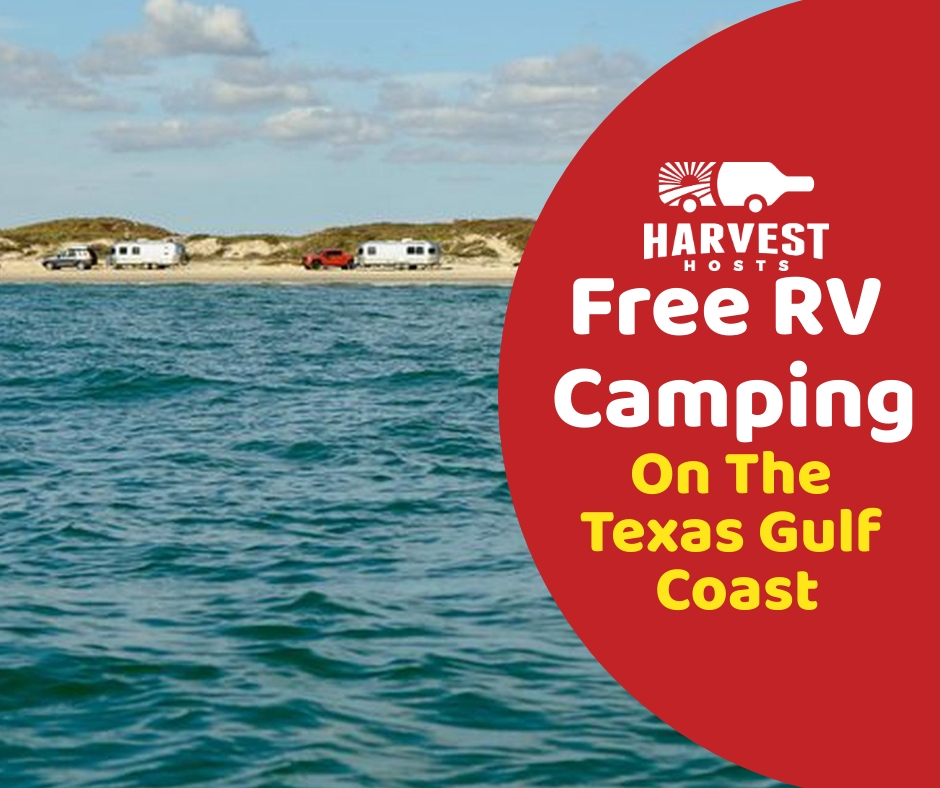 Rv Camping On The Texas Gulf Unique Rv Camping With Harvest Hosts Camping In Texas Texas Beaches Beach Camping Tips