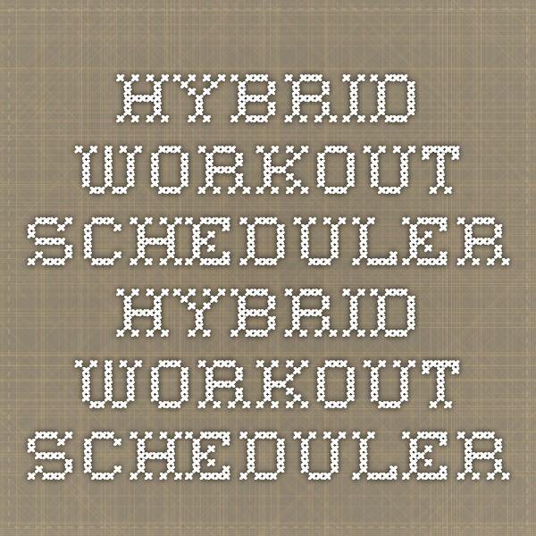 Hybrid workout scheduler - Hybrid Workout Scheduler Hitting 50