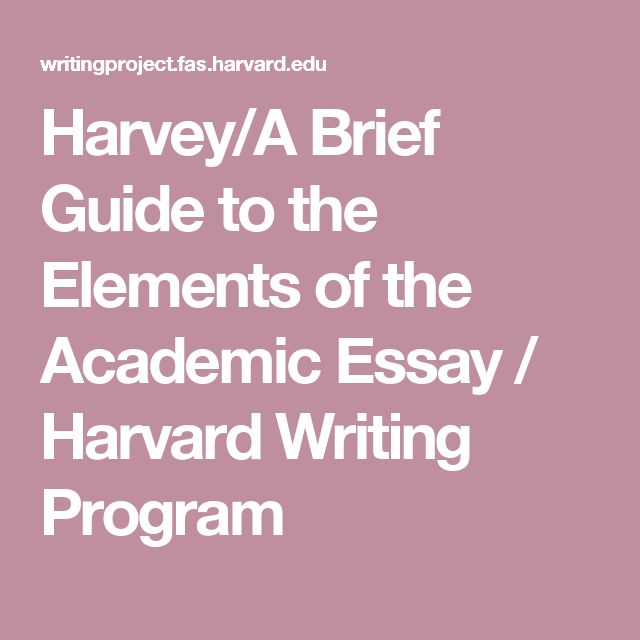 HarveyA Brief Guide To The Elements Of The Academic Essay