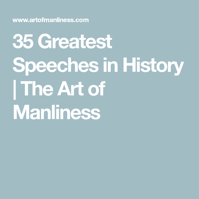 35 Greatest Speeches in History #famousspeeches