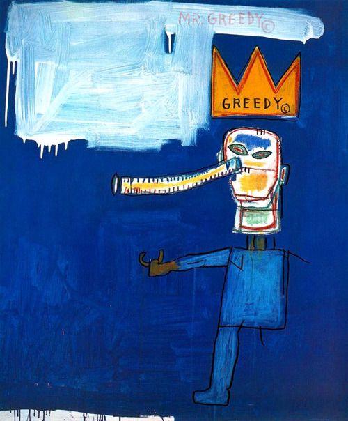 "palmofmyhands:Basquiat Jean-Michel ""Mr. Greedy"" 1986 http://25.media.tumblr.com/0caca1a70ee0bee6b0d33fc0605a2f53/tumblr_mghvqpKo6o1qab86po1_500.jpg"