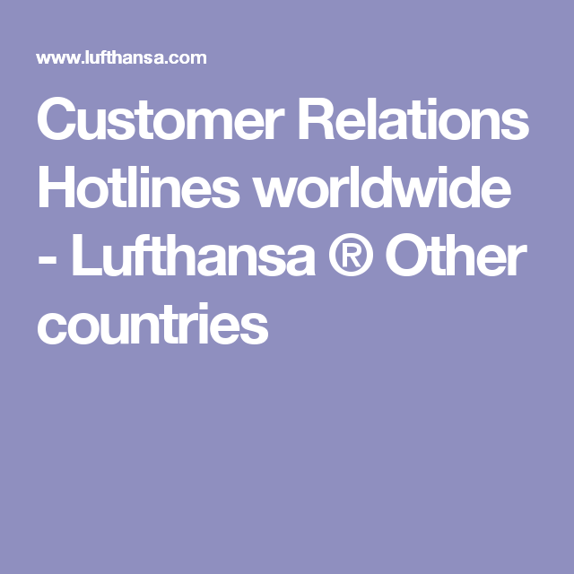 Customer Relations Hotlines worldwide - Lufthansa ® Other countries