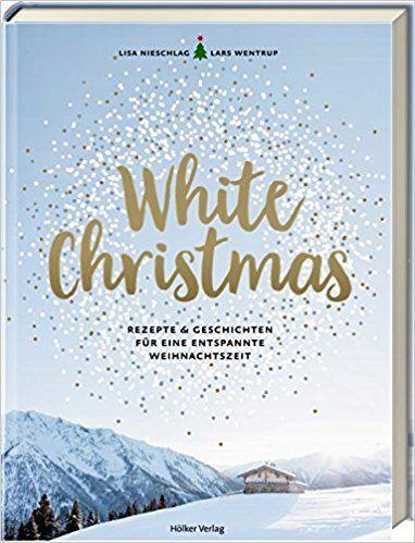 White Christmas Rezepte \ Geschichten für eine entspannte - ich kämpfe um dich sprüche
