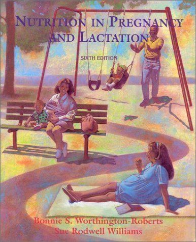 Nutrition In Pregnancy and Lactation by Bonnie S WorthingtonRoberts 19961001