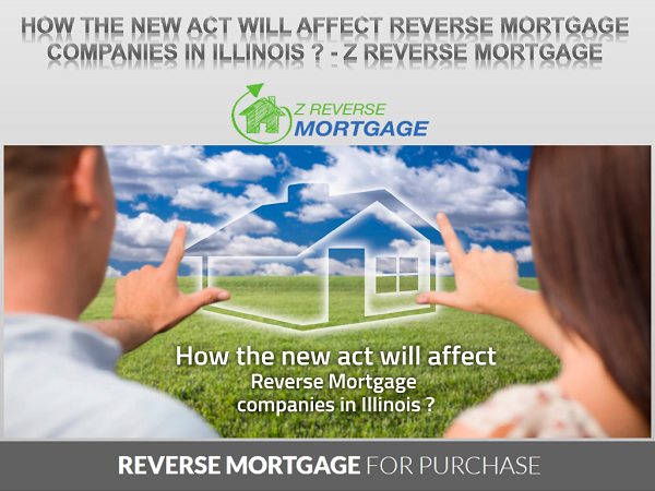 How The New Act will Affect Reverse Mortgage Companies in