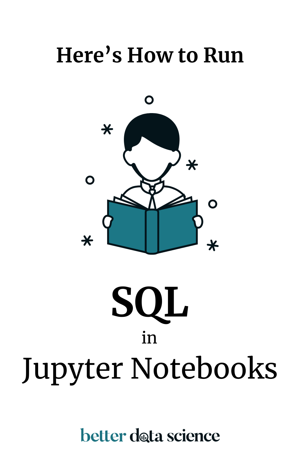 Here S How To Run Sql In Jupyter Notebooks In 2021 Sql Science Notebook Data Science