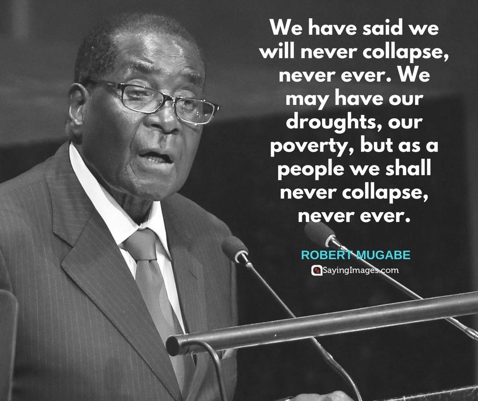40 Robert Mugabe Quotes Sayingimages Com Mugabe Quotes Inspirational Quotes Powerful Inspirational Quotes