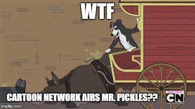 4bffcacb874b3688c6b1add2dbcb1806 mr pickles pesquisa google mr pickles pinterest mr pickles,Mr Pickles Meme