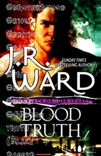 Truth Black Dagger Brotherhood Book 4 English EditionBlood Truth Black Dagger Brotherhood Book 4 English Edition Shadow Warrior a Shadow Riders Novel The Girls of Pearl H...