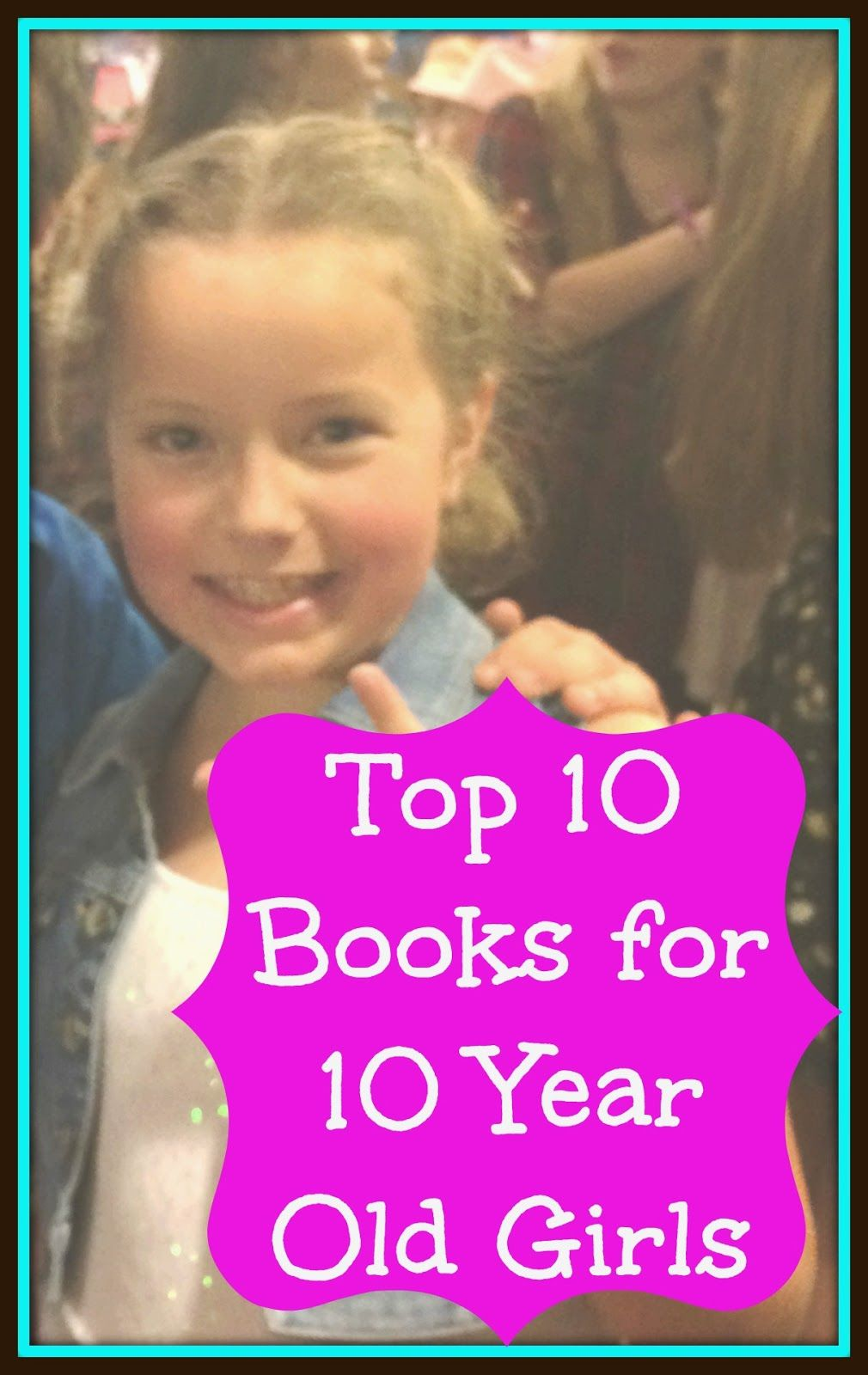 Top 10 Books For 10 Year Old Girls Teaching At Home Pinterest
