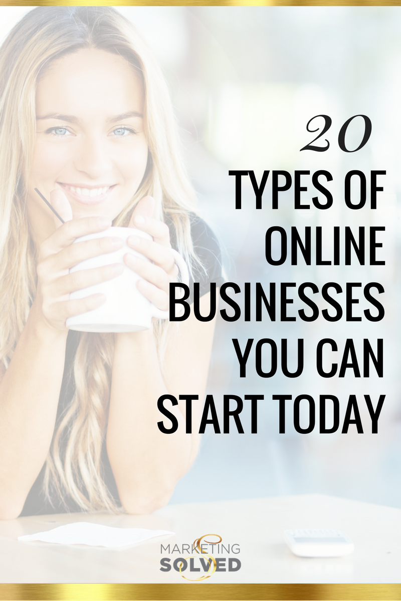 Need a new business idea? Here's 20 Types of Online Businesses You Can Start Today