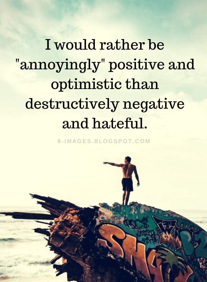 Be Positive Quotes I would rather be
