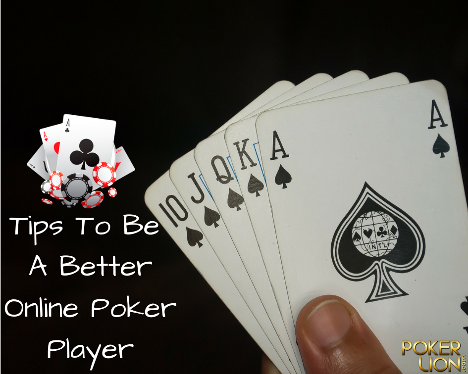 Tips To Be A Better Online Poker Player Online poker