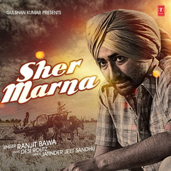 Sher Marna Ranjit Bawa Single With Images New Song