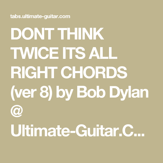 Dont Think Twice Its All Right Chords Ver 8 By Bob Dylan