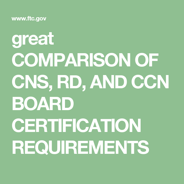 Great Comparison Of Cns Rd And Ccn Board Certification