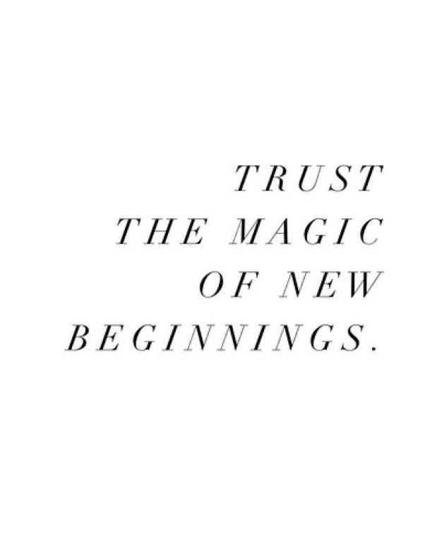 Trust The Magic Of New Beginnings New Beginning Quotes New Chapter Quotes Ending Quotes
