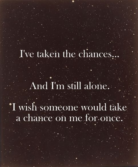 Take A Chance On Me Hard Words To Say Amazing Quotes Quotes About Everything