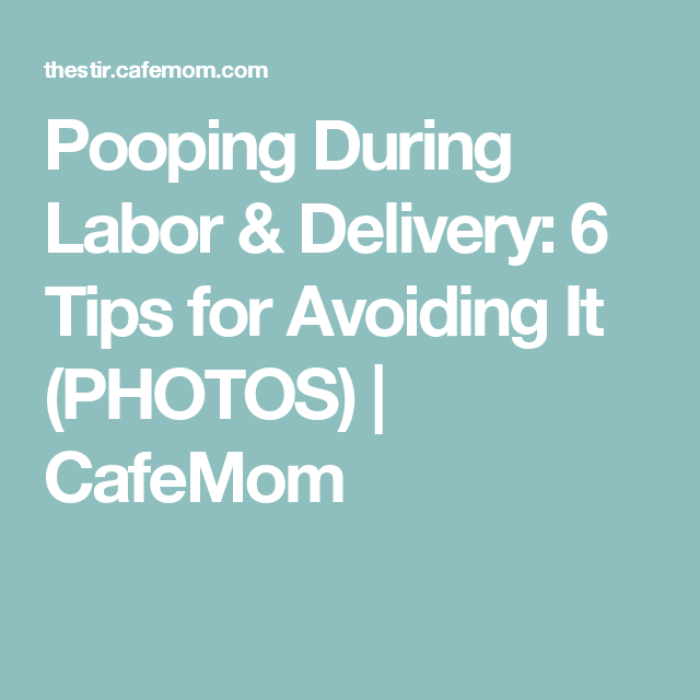 Pooping During Labor & Delivery: 6 Tips for Avoiding It (PHOTOS) | CafeMom