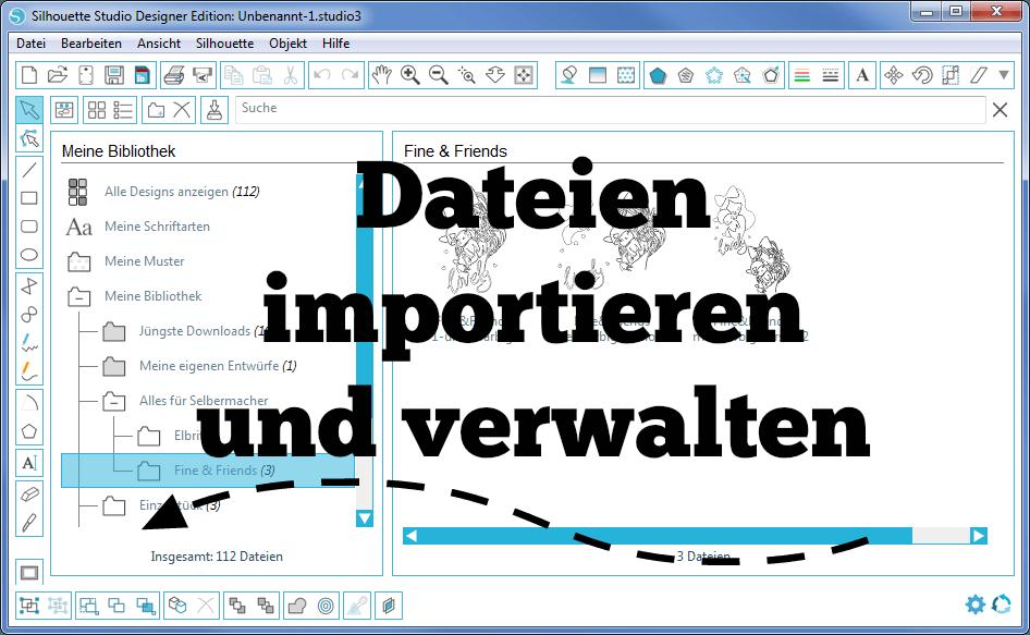 Dateien importieren und in der Silhouette Studio Software