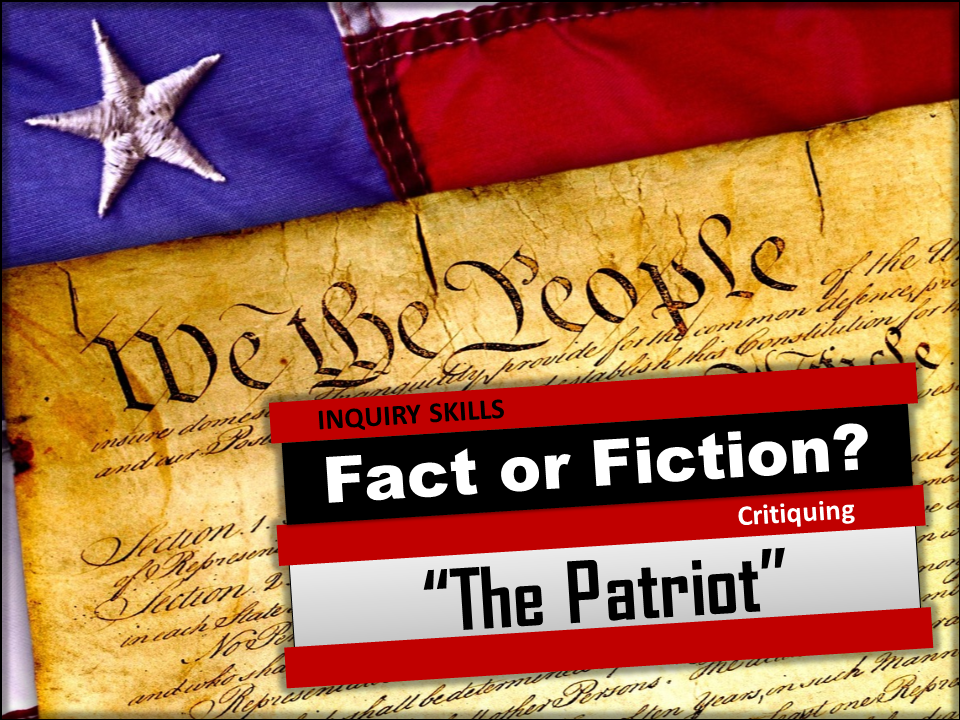 """""""The Patriot"""" Movie Analysis A """"Fact or Fiction"""