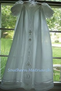 southern christening gown | Southern Matriarch: Hand embroidered christening gown--wish I had this 17 years ago--maybe for grandbabies??!!