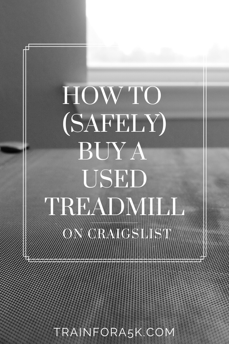 How To Buy A Used Treadmill For Sale Safely On Craigslist Train For A 5k Com Treadmills For Sale Used Treadmills For Sale Running Tips