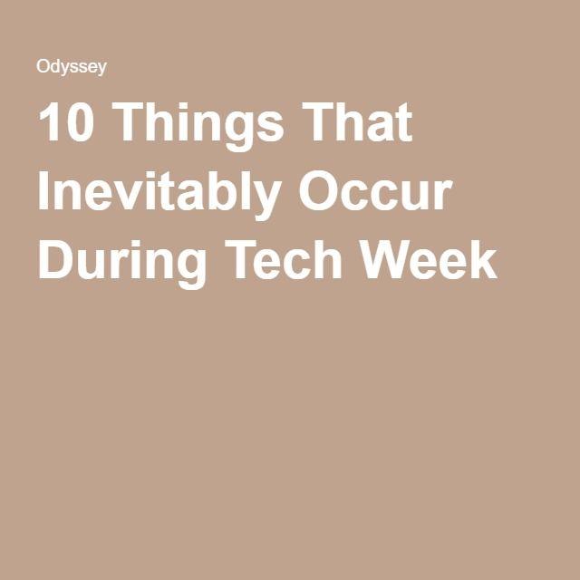 10 Things That Inevitably Occur During Tech Week