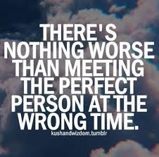 Right Person Wrong Time Quotes Google Search Quotes Quotes