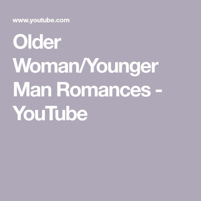 Man romance books younger older woman Older woman/younger