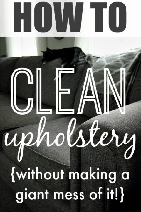 How To Successfully Clean Stains And Messes From Your Couches, Chairs, And  Other Upholstered. Cleaning Upholstered ...