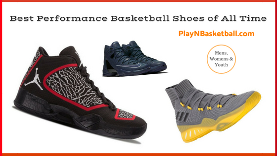 9 Best Performance Basketball Shoes Plus 3 To Avoid 2020 Buyers Guide Play N Basketball Basketball Shoes Top Basketball Shoes Sneaker Collection