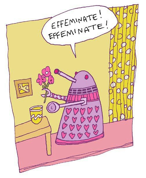 EFFEMINATE (from DW & the Tardis by Craig Hurle)