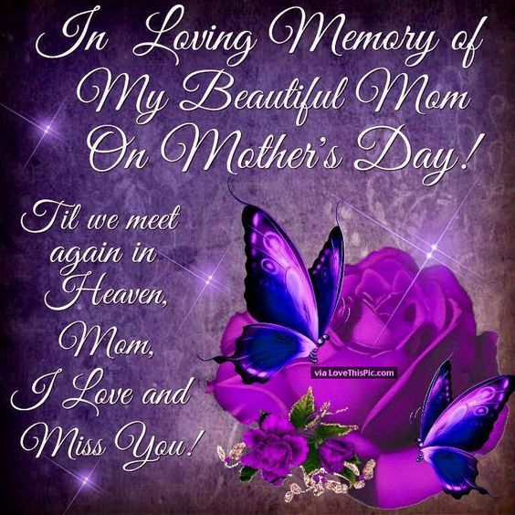 In Loving Memory Of My Beautiful Mom On Mother S Day Mom In