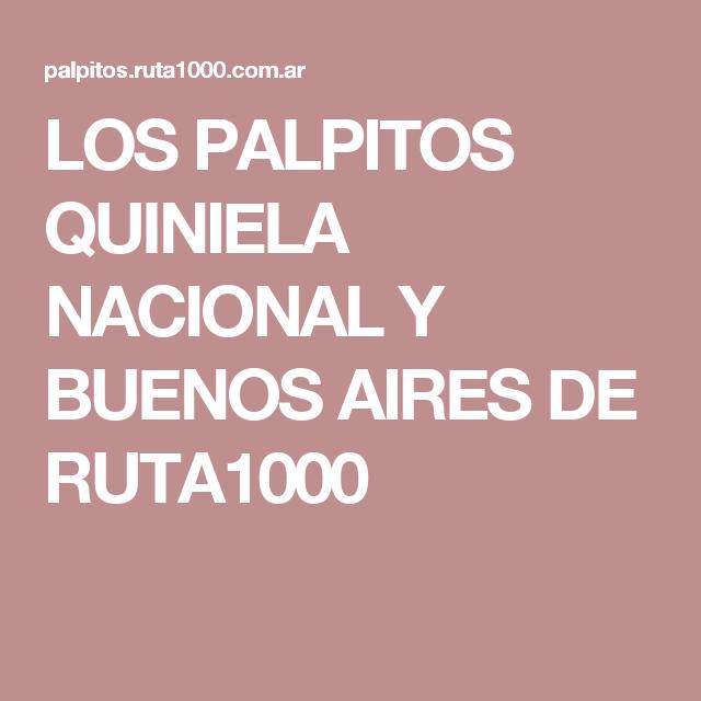 LOS PALPITOS QUINIELA NACIONAL Y BUENOS AIRES DE RUTA1000