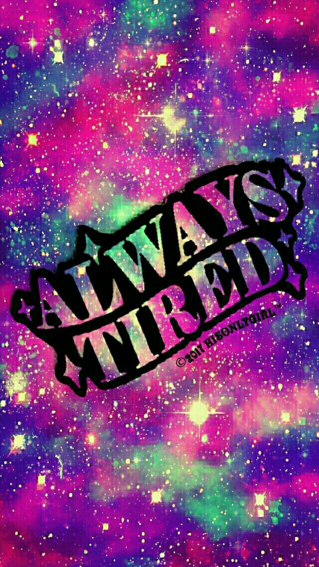 Always Tired Galaxy Iphoneandroid Wallpaper I Created For Cocoppa