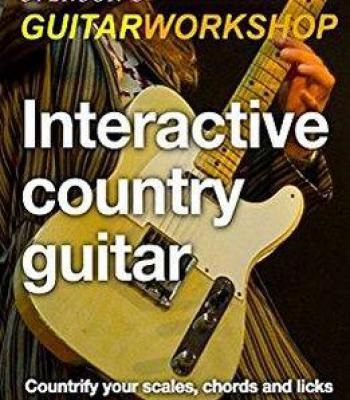 Interactive Country Guitar: Countrify Your Scales Chords And Licks ...