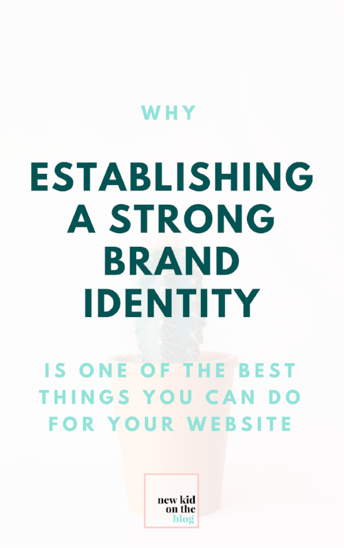 Why Establishing A Strong Brand Identity Is One Of The Best Things You Can Do For Your Website Branding Your Business Business Blog Blog