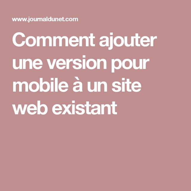 Comment ajouter une version pour mobile à un site web existant