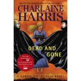 Dead And Gone: A Sookie Stackhouse Novel (Sookie Stackhouse/True Blood) (Hardcover)By Charlaine Harris