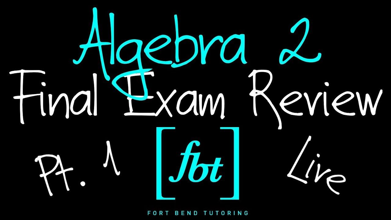 ⚫️ Algebra 2 EOC Final Exam Review: Part 1 [fbt] (Algebra II 2nd