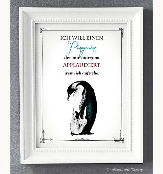 Kunstdruck A4 Ich will nen Pinguin  von ABOUKI Art Factory auf DaWanda.com