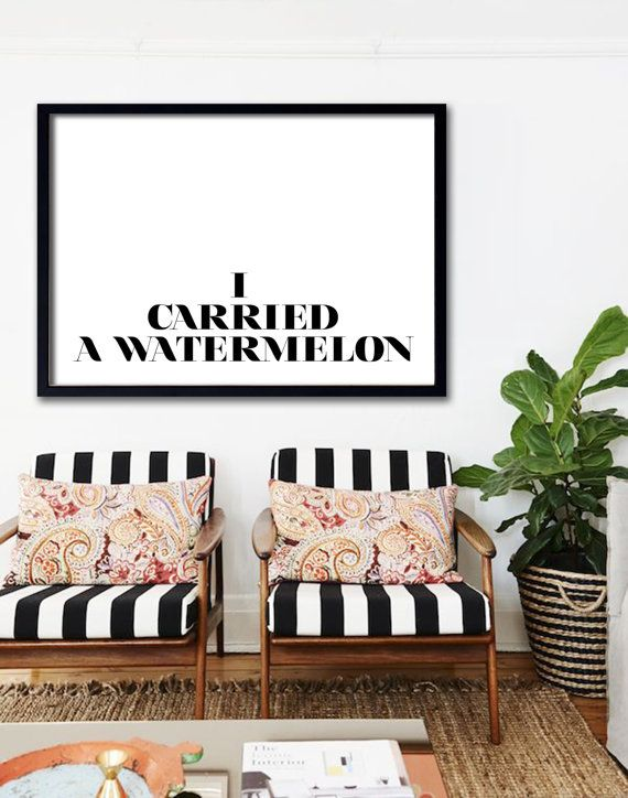 I Carried A Watermelon Poster PRINTABLE Wall poster by Dantell