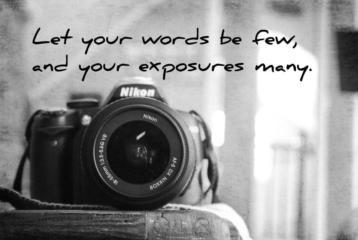 Camera quote print black and white by kimberosephotography on etsy