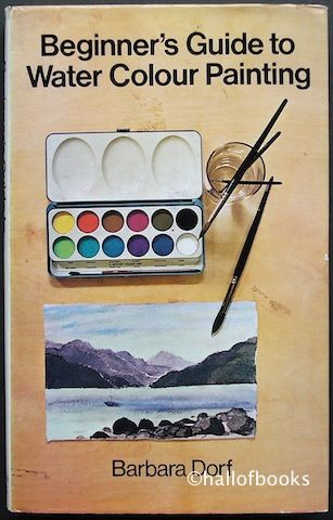 Beginner S Guide To Water Colour Painting By Barbara Dorf
