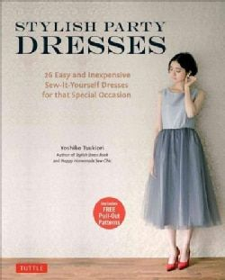 Stylish Party Dresses: 26 Easy and Inexpensive Sew-it-Yourself Dresses for That Special Occasion (Paperback) | Overstock.com Shopping - The Best Deals on Needlework