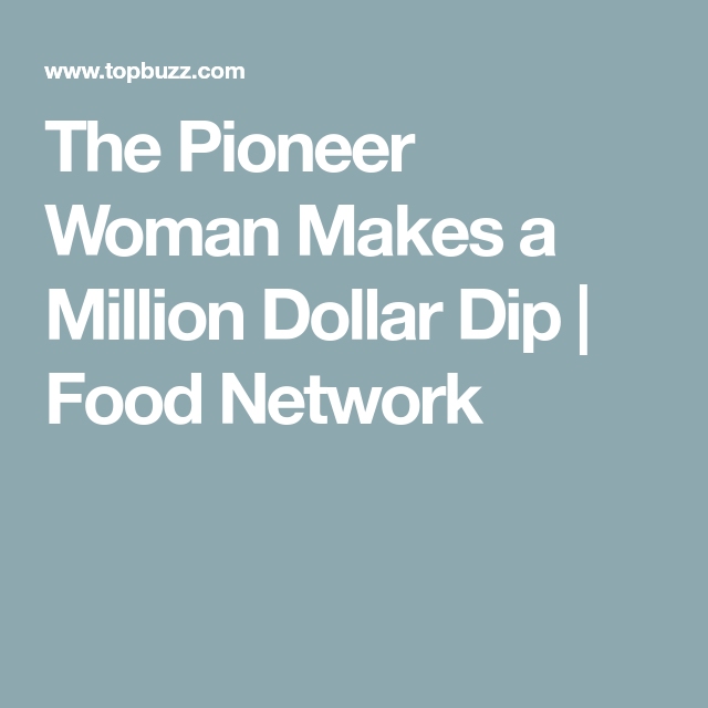 The Pioneer Woman Makes a Million Dollar Dip | Food Network #milliondollardip