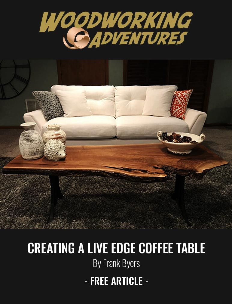 Creating A Live Edge Coffee Table In 2020 Live Edge Coffee Table Coffee Table Woodworking