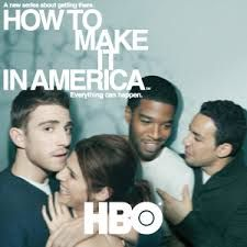 HBO's How to Make it in America