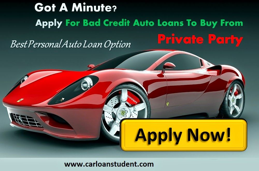 Private Party Auto Loans With Bad Credit Online With The Lowest